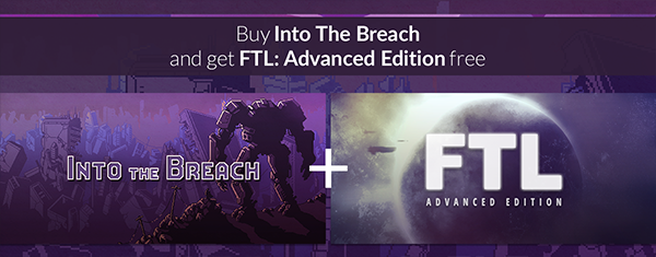 Into the Breach + FTL: Advanced Edition im Share-Account